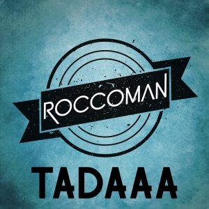 Roccoman - Tadaaa