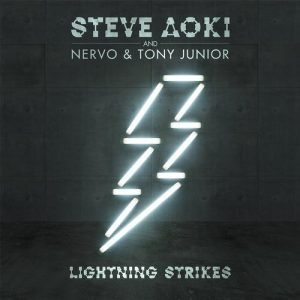 Steve Aoki, Nervo & Tony Junior - Lightning Strikes